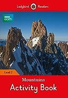 BBC Earth: Mountains Activity Book - Ladybird Readers Level 2 (Ladybird Readers, Level 2: BBC Earth)