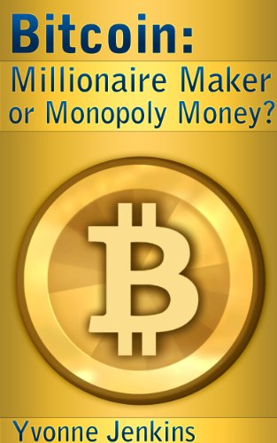 Bitcoin: Millionaire Maker or Monopoly Money? (English Edition) eBook: Jenkins, Yvonne, Langford, Ruth: Amazon.es: Tienda Kindle