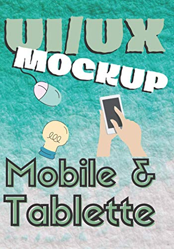 UI/UX Mockup Mobile & Tablette: Designer, développeurs, graphistes, analystes | 100 pages de template mockup mobile et tablette