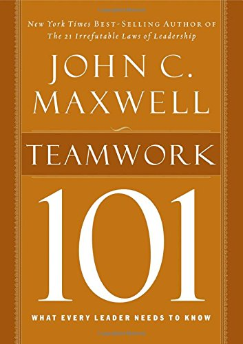 Teamwork 101: What Every Leader Needs to Know (101 (Thomas Nelson))
