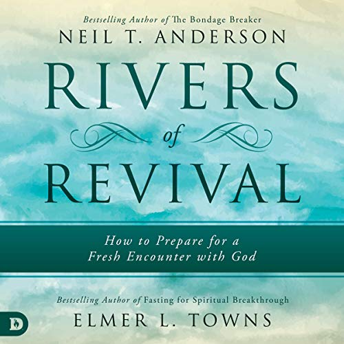 Rivers of Revival: How to Prepare for a Fresh Encounter with God audiobook cover art
