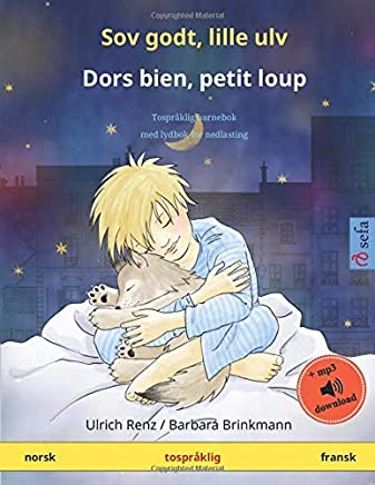 Sov godt, lille ulv – Dors bien, petit loup (norsk – fransk): Tospråklig barnebok, med lydbok for nedlasting