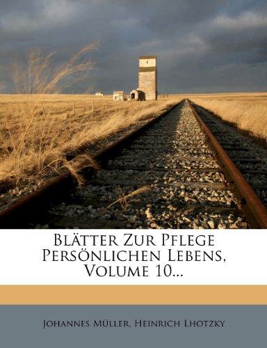 Blatter Zur Pflege Personlichen Lebens, Volume 10...