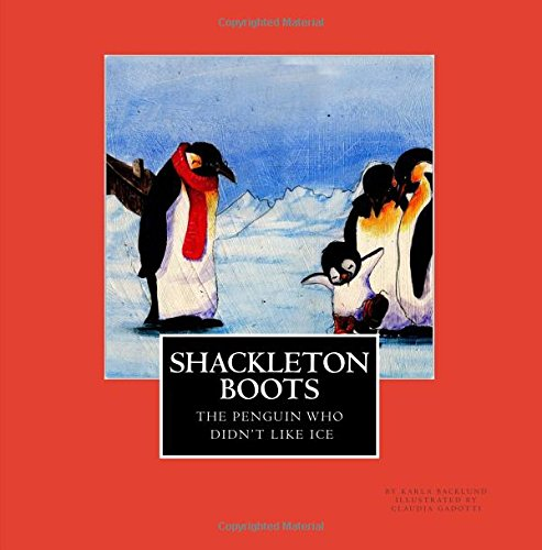 Shackleton Boots: The Penguin Who Didn't Like Ice