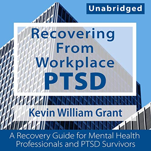 Recovering from Workplace PTSD cover art