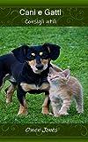 Cani e gatti: Consigli utili (Come fare... Vol. 77) (Italian Edition)
