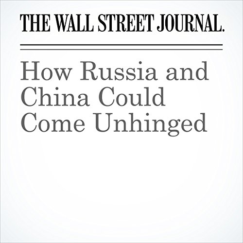 How Russia and China Could Come Unhinged copertina