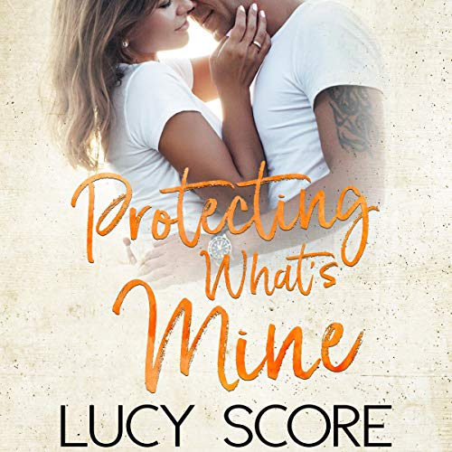 Protecting What's Mine audiobook cover art
