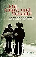 Mit Gunst und Verlaub!: Wandernde Handwerker: Tradition und Alternative