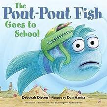 The Pout-Pout Fish Goes to School (A Pout-Pout Fish Adventure)