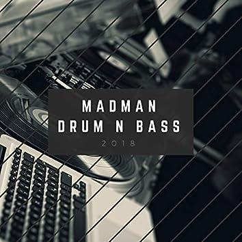 Madman Drum N Bass 2018