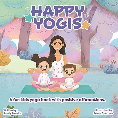 Happy Yogis: A fun kids yoga book with positive affirmations (English Edition)