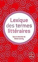 Lexique Des Termes Litteraires (Ldp G.Lang.Fran)
