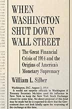 عندما Washington Shut لأسفل وول ستريت: رائعة الماليين crisis من 1914و Origins في المقاس بين أمريكا من متجر تفوق النقدية