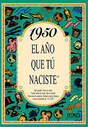 1950 EL AÑO QUE TU NACISTE (El año que tú naciste)