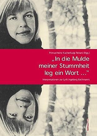 In Die Mulde Meiner Stummheit Leg Ein Wort...: Interpretationen Zur Lyrik Ingeborg Bachmanns