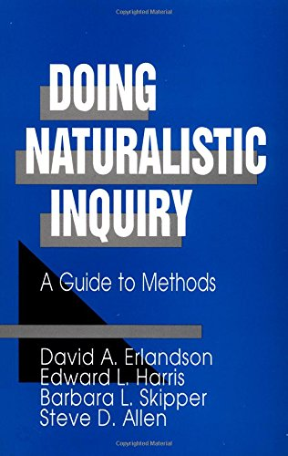 Doing Naturalistic Inquiry: A Guide to Methods