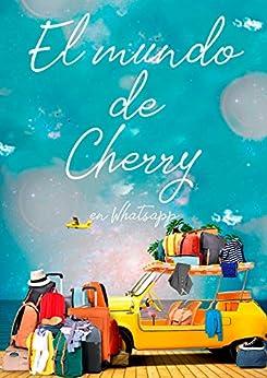 El mundo de Cherry en Whatsapp (Sin Mar) de [Cherry Chic]