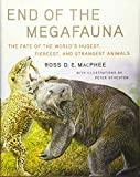 End of the Megafauna: The Fate of the World's Hugest,...