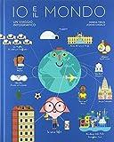Io e il mondo. Un viaggio infografico...
