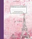 Composition Notebook: Eiffel Tower, Wide Ruled, 130 Pages, 7.5 in x 9.25 in (19.05 cm x 23.5 cm)