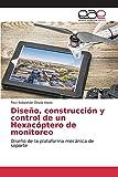Diseño, construcción y control de un Hexacóptero de monitoreo: Diseño de la plataforma mecánica de soporte