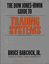 Dow Jones-Irwin Guide to Commodity Futures Trading Systems by Bruce Babcock (1-Mar-1989) Hardcover