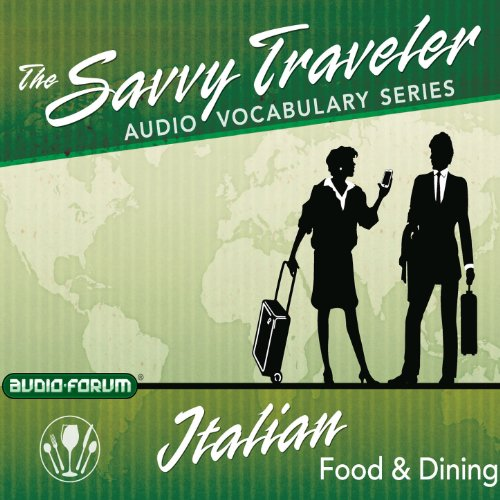 The Savvy Traveler: Italian Food & Dining                   By:                                                                                                                                 Audio-Forum                               Narrated by:                                                                                                                                 uncredited                      Length: 1 hr and 45 mins     Not rated yet     Overall 0.0