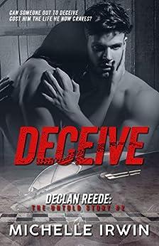 Deceive: Declan Reede: The Untold Story #2 by [Michelle Irwin]