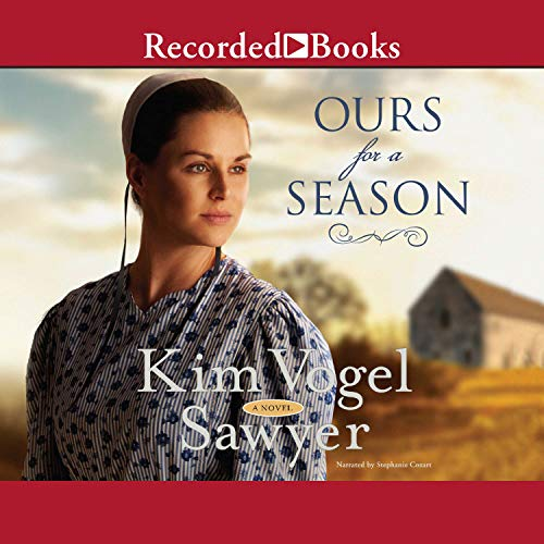 Ours for a Season                   By:                                                                                                                                 Kim Vogel Sawyer                               Narrated by:                                                                                                                                 Stephanie Cozart                      Length: 11 hrs and 59 mins     22 ratings     Overall 4.6