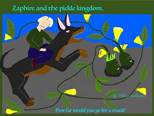 zaphire and the pickle kingdom: How far would you go for a snack? (English Edition)