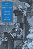 The Margins of Orthodoxy: Heterodox Writing and Cultural Response, 1660-1750 - Roger D. Lund