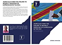 AGRICOLA II AND THE FAILURE TO RESPECT FREEDOM OF EXPRESSION IN THE DRC: APPROXIMATION TEST