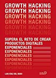 Growth Hacking: Supera el reto de crear productos digitales