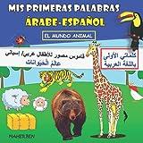 MIS PRIMERAS PALABRAS EN ÁRABE-ANIMALES: Libro Bilingüe (Arabe-Español) Para Niños y Principiantes (102 Palabras) (Edición en Español) (Libro Bilingüe ... y aprender palabras árabes para niños)