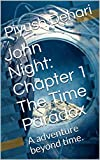 John Night: Chapter 1 The Time Paradox: A adventure beyond time. (English Edition)
