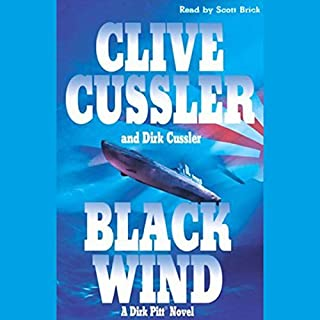 Black Wind                   Written by:                                                                                                                                 Clive Cussler,                                                                                        Dirk Cussler                               Narrated by:                                                                                                                                 Scott Brick                      Length: 15 hrs and 54 mins     3 ratings     Overall 3.7