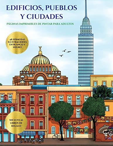 Páginas imprimibles de pintar para adultos (Edificios, pueblos y ciudades): Este libro contiene 48 láminas para colorear que se pueden usar para ... imprimirse y descargarse en PDF e incluye (5)