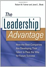 The Leadership Advantage: How the Best Companies Are Developing Their Talent to Pave the Way for Future Success