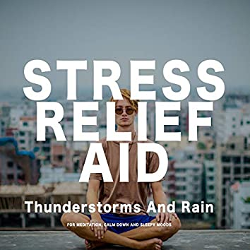 Thunderstorms and Rain for Stress Relief