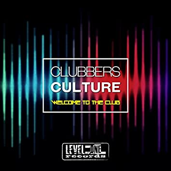 Clubbers Culture (Welcome To The Club)