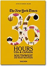 The New York Times: 36 Hours USA & Canada, Southwest & Rocky Mountains