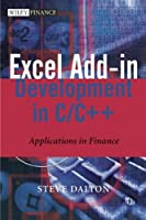 Excel Add-in Development in C / C++: Applications in Finance (The Wiley Finance Series)