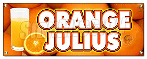 Orange Julius Banner Sign Fresh Drinks Cold ice soda Water
