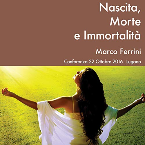Nascita, Morte e Immortalità audiobook cover art