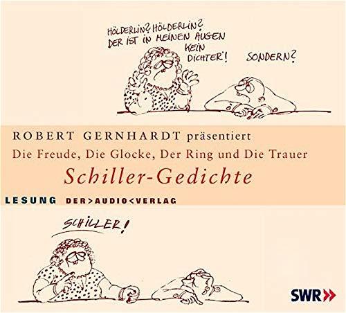 Die Freude, Die Glocke, Der Ring und Der Taucher: Schiller-Gedichte (1 CD)