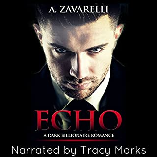 Echo: A Dark Billionaire Romance     Bleeding Hearts, Book 1              By:                                                                                                                                 A. Zavarelli                               Narrated by:                                                                                                                                 Tracy Marks                      Length: 7 hrs and 54 mins     791 ratings     Overall 4.4