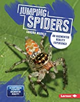 Jumping Spiders: An Augmented Reality Experience (Creepy Crawlers in Action: Augmented Reality)