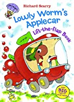 Lowly Worm's Applecar (Richard Scarry's Lift the Flaps Books)