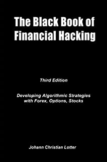 The Black Book of Financial Hacking: Passive Income with Algorithmic Trading Strategies